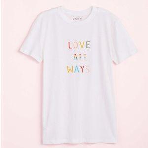 "LOFT ""Love All Ways"" tee"